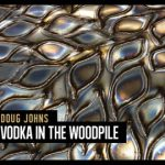 Doug Johns | Vodka In The Woodpile