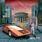 Adam Nitti | Not Of This World
