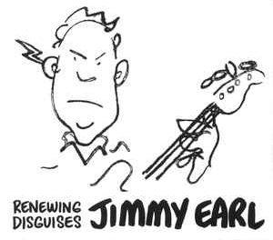 Jimmy Earl | Renewing Disguises